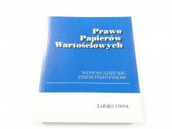 PRAWO PAPIERÓW WARTOŚCIOWYCH. WPROWADZENIE ZBIÓR PRZEPISÓW 1994