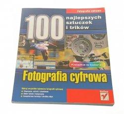 100 NAJLEPSZYCH SZTUCZEK I TRIKÓW FOTOGRAFIA..2005