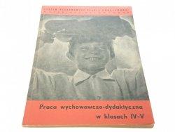PRACA WYCHOWAWCZO-DYDAKTYCZNA W KLASACH IV-V 1972