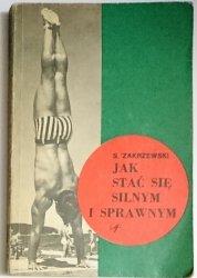 JAK STAĆ SIĘ SILNYM I SPRAWNYM - Zakrzewski 1976