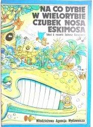 NA CO DYBIE W WIELORYBIE CZUBEK NOSA ESKIMOSA - Baranowski 1985