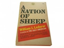 A NATION OF SHEEP - William J. Lederer 1962