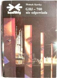 GHJ – 700 NIE ODPOWIADA - Henryk Kawka 1978
