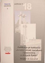 GRANICE ZDRADY NARODOWEJ I PAŃSTWOWEJ W DZIEJACH POLSKI. PODRĘCZNIK DLA NAUCZYCIELI 2006