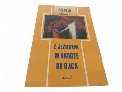Z JEZUSEM W DRODZE DO OJCA 6 2001