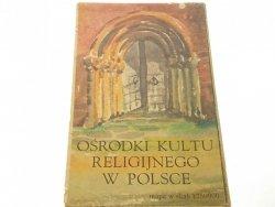 OŚRODKI KULTU RELIGIJNEGO W POLSCE. MAPA 1:750 000