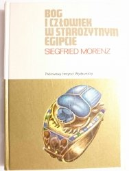 BÓG I CZŁOWIEK W STAROŻYTNYM EGIPCIE - Siegfried Morenz 1972