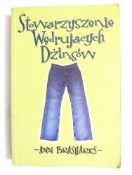 STOWARZYSZENIE WĘDRUJĄCYCH DŻINSÓW - Ann Brashares 2006