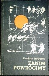 ZANIM POWRÓCIMY - Dariusz Bogucki 1983