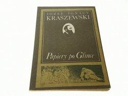 PAPIERY PO GLINCE - Józef Ignacy Kraszewski 1988