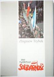 ONI TWORZYLI SOLIDARNOŚĆ - Zbigniew Trybek 2000