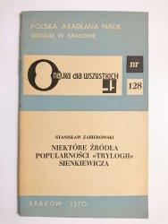 NIEKTÓRE ŹRÓDŁA POPULARNOŚCI TRYLOGII SIENKIEWICZA - Stanisław Zabierowski 1970