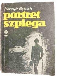 PORTRET SZPIEGA - Henryk Piecuch 1984
