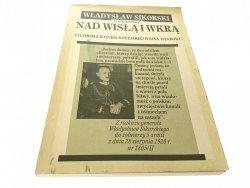 NAD WISŁĄ I WKRĄ - Władysław Sikorski 1991