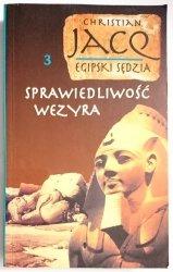 EGIPSKI SĘDZIA CZĘŚĆ 3 SPRAWIEDLIWOŚĆ WEZYRA - Christian Jacq 2000