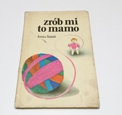 ZRÓB MI TO MAMO - Irena Szpak 1983