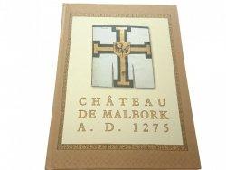 CHATEAU DE MALBORK A. D. 1275