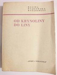 OD KRYNOLINY DO LINY - Halina Ptakowska-Wyżanowicz 1960