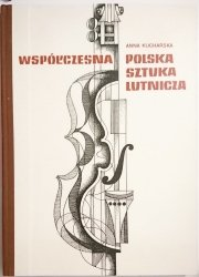 WSPÓŁCZESNA POLSKA SZTUKA LUTNICZA - Anna Kucharska 1989