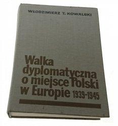 WALKA DYPLOMATYCZNA O MIEJSCE POLSKI W EUROPIE