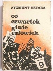 CO CZWARTEK GINIE CZŁOWIEK - Zygmunt Sztaba 1986