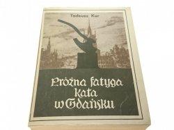 PRÓŻNA FATYGA KATA W GDAŃSKU - Tadeusz Kur 1981