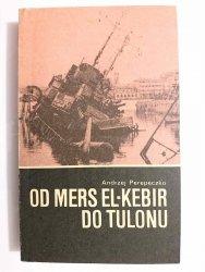 OD MERS EL-KEBIR DO TULONU - Andrzej Perepeczko 1979