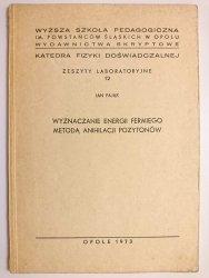 WYZNACZANIE ENERGII FERMIEGO METODĄ ANIHILACJI POZYTONÓW - Jan Pająk 1973