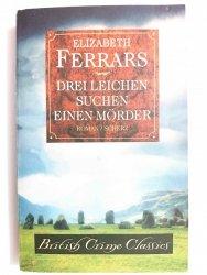 DREI LEICHEN SUCHEN EINEN MORDER - Elizabeth Ferrars 1997