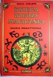 KSIĘGA WIEDZY MAGICZNEJ. MAGIA PRAKTYCZNA 1992