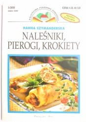 NALEŚNIKI, PIEROGI, KROKIETY - Hanna Szymanderska 2003