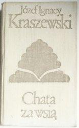 CHATA ZA WSIĄ - Józef Ignacy Kraszewski 1973