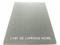 L'ART DE L'AFRIQUE NOIRE - Korabiewicz 1966
