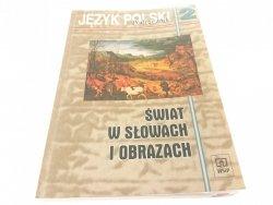 JĘZYK POLSKI 2 PODRĘCZNIK ŚWIAT W SŁOWACH