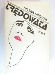 TRĘDOWATA TO II - Helena Mniszek 1989