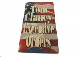 EXECUTIVE ORDERS - Tom Clancy 1997
