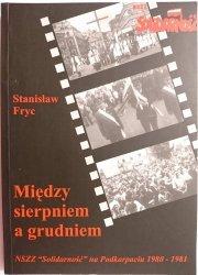 MIĘDZY SIERPNIEM A GRUDNIEM - Stanisław Fryc