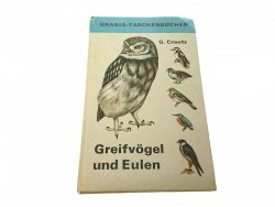 GREIFVOGEL UND EULEN - Dr. Gerhard Creutz 1973