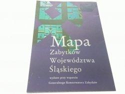 MAPA ZABYTKÓW WOJEWÓDZTWA ŚLĄSKIEGO (2007)