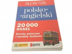 SŁOWNIK POLSKO-ANGIELSKI. 20 000 HASEŁ