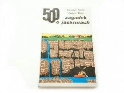 500 ZAGADEK O JASKINIACH - Christian Parma 1985