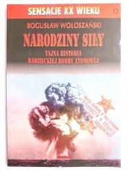 NARODZINY SIŁY TAJNA HISTORIA RADZIECKIEJ BOMBY ATOMOWEJ - Wołoszański 1995