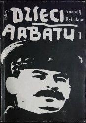 DZIECI ARBATU TOM I - Anatolij Rybakow 1988