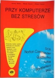 PRZY KOMPUTERZE BEZ STRESÓW - Janusz Bielec i inni 1994