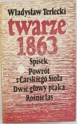 TWARZE 1863 SPISEK POWRÓT Z CARSKIEGO SIOŁA - Wł. Terlecki 1979