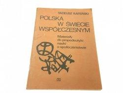 POLSKA W ŚWIECIE WSPÓŁCZESNYM - Tadeusz Kaferski