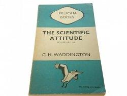 THE SCIENTIFIC ATTITUDE - C. H. Waddington 1948