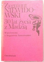 30 LAT ŻYCIA Z MADZIĄ - Zygmunt Niewidowski 1988