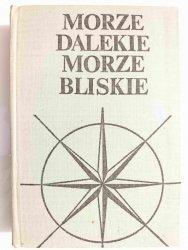MORZE DALEKIE MORZE BLISKIE 1974