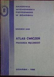ATLAS ĆWICZEŃ PIŁKARZA RĘCZNEGO Wojciech Jans 1986